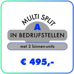 In bedrijfstellen – Multi split voor 2 binnen-units – Wand- & Vloer-units