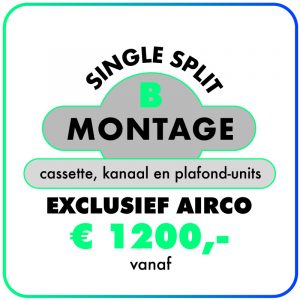 Montage (Single-split) Cassette-, Kanaal- & Plafond-units