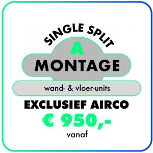 Montage (Single-split) Wand- & Vloer-units