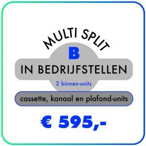 In bedrijfstellen – Multi split voor 2 binnen-units – Cassette-, Kanaal- & Plafond-units