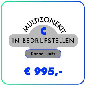 In bedrijfstellen – Multizonekit – Kanaal-units