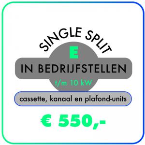 In bedrijfstellen – Single split t/m 10,0 kW – Cassette-, kanaal- & plafond-units